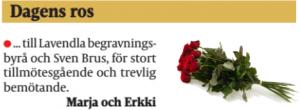 Dagens ros till alla på Lavendla Begravningsbyrå